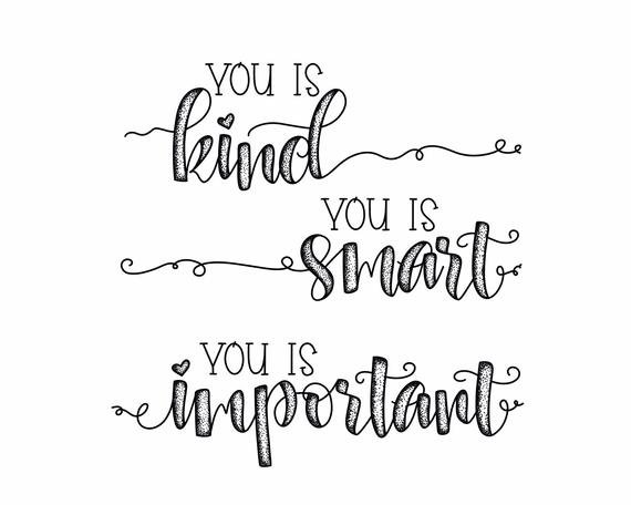Image result for you is kind you is smart you is important