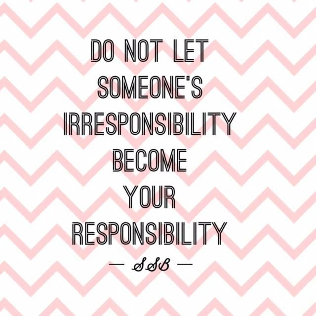 Image result for not everything is your responsibility
